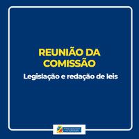Com 58 proposições em pauta, Comissão de Legislação delibera nesta quinta-feira (13)