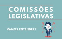 Comissões Legislativas. Vamos Entender?